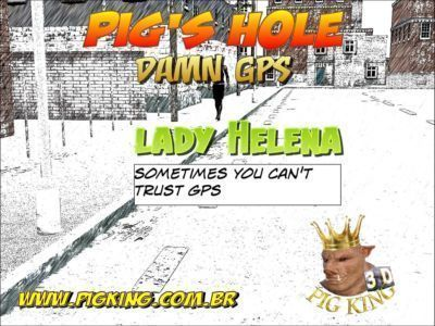 Pigs hole Damn GPS- Pig King