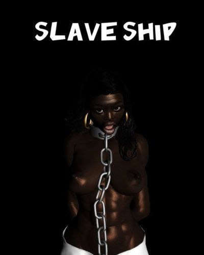 Slave Ship - part 1 - by BlackUdders