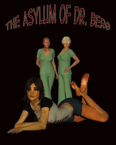 The Asylum of Dr. Berg