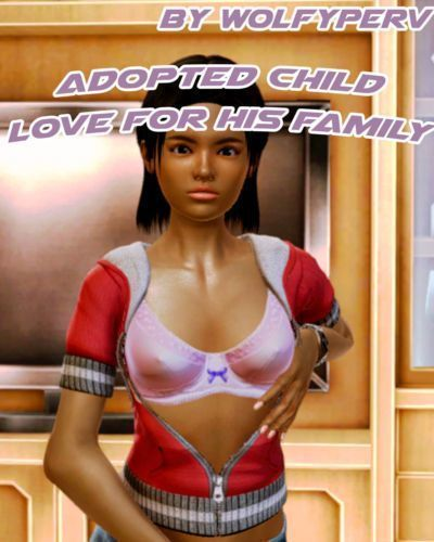 [Wolfyperv] Adopted Child Love for his Family 2