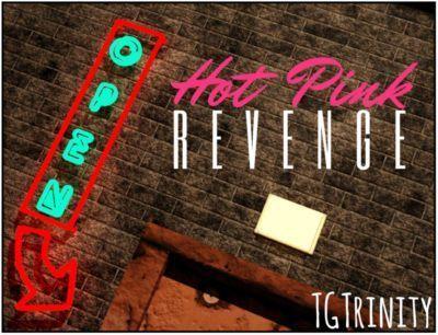 [TGTrinity] Hot Pink - Revenge