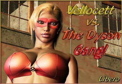 [Libero] Vellocett Vs The Dyson Gang