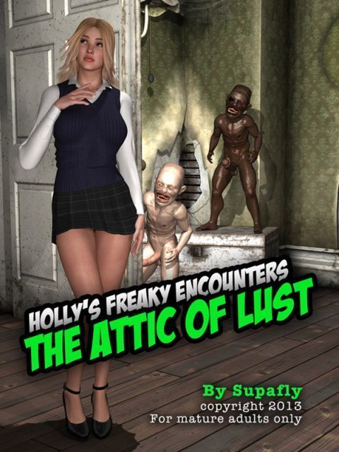 [Supafly] Holly´s Freaky Encounters - The Attic of Lust - part 5