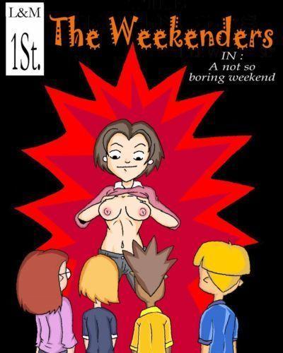 The Weekenders- Not So Boring Weekend