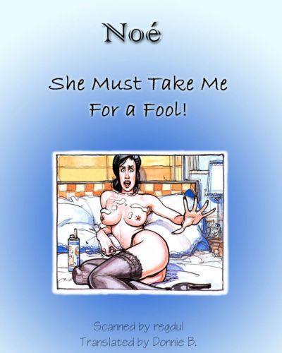 Ignacio Noe She Must Take Me For A Fool! {Donnie B.}