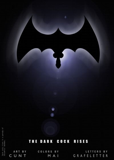 Cunt- Mai & Grafeletter The Dark Cock Rises (Batman)