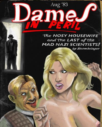 The Wertham Files Dames In Peril - The Nosy Housewive and the Last of the Mad Nazi Scientists!