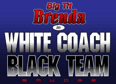 Smudge Big Tit Brenda - White Coach Black Team